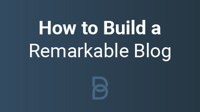 How to Build a Remarkable Blog
