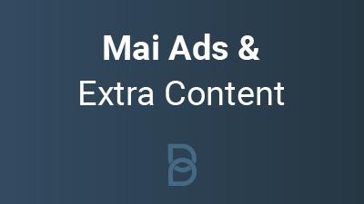Mai Ads & Extra Content